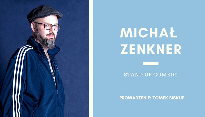 Stand-up: Michał Zenkner